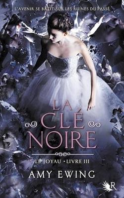 La Clé Noire Tome 3 - Amy Ewing