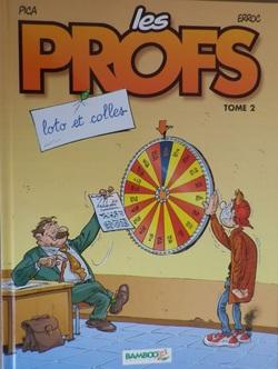 Les Profs - Tome 2 : Loto et colles