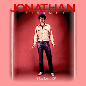 Pleins Feux sur The Modern Lovers (5): Jonathan Richman - The Lost Album (1981)