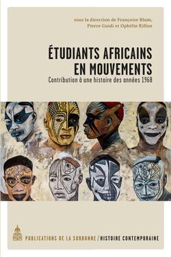 Etudiants africains en mouvements. Contributions à une histoire des années 1968