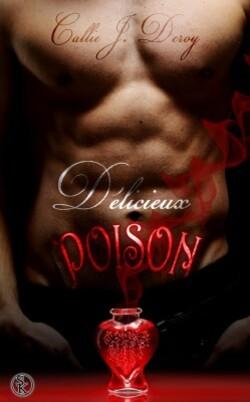 Délicieux Poison - Callie J. Deroy