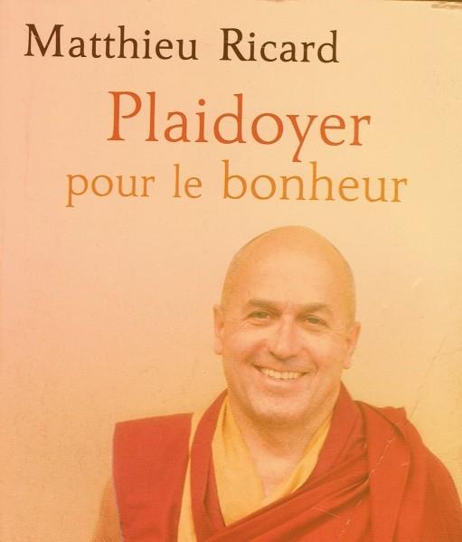 plaidoyer pour le Bonheur Matthieu RIcard