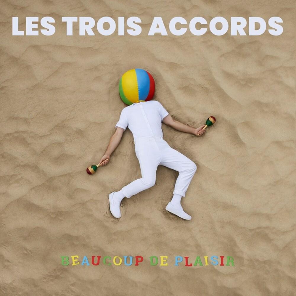 Les Trois Accords - Beaucoup de plaisir (2018)