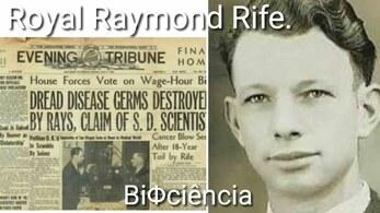 Cancer, Royal Rife avait Trouvé comment guérir le cancer en 1934