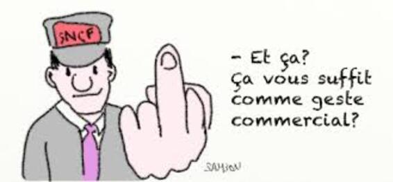 La SNCF, c'est ça + les greves bloquantes à repetitions pour que ça dure...
