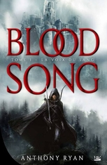Blood Song, tome 1 : La voix du sang by Anthony Ryan