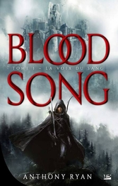 Blood Song T1; La voix du sang - Anthony Ryan - Bragelonne