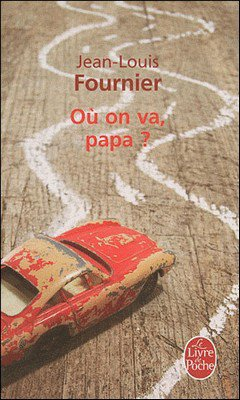 Jean-Louis Fournier : O? on va, papa ?