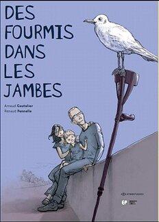 Des fourmis dans les jambes d'Arnaud Gautelier et Renaud Pennelle