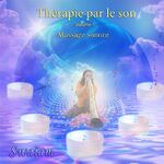 Thérapie par le Son - Vol 1 - Massage Sonore - Version Instrumentale