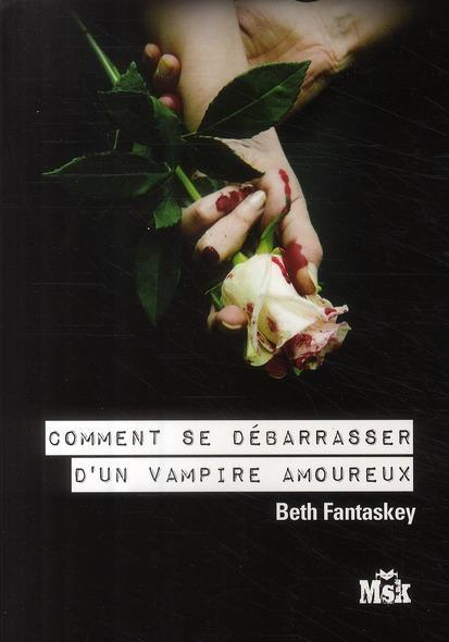Beth Fantaskey, Comment se débarrasser d'un vampire amoureux