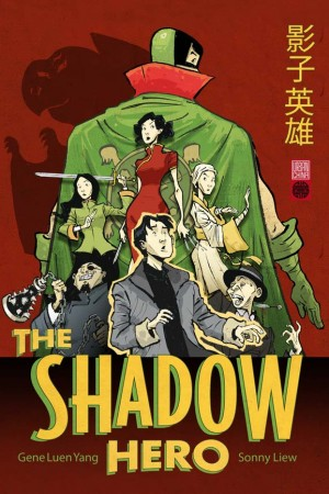 The shadow hero - Gene Luen Yang & Sonny Liew