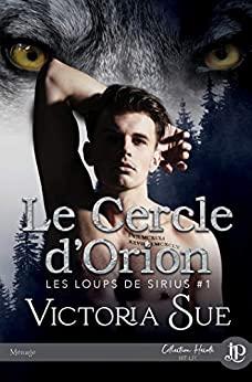 Le cercle d'Orion : les Loups de Sirius # 1 de Victoria Sue