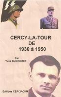 Cercy-la-Tour de 1930 à 1950