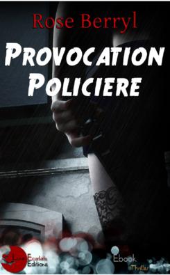 Provocation policière (Rose Berryl)