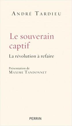 Le souverain captif - André Tardieu