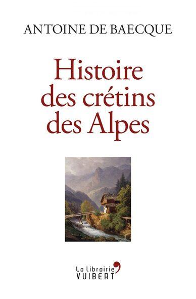"""Résultat de recherche d'images pour """"Histoire des crétins des Alpes"""""""