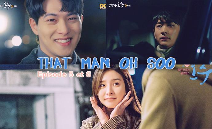 Sortie de l'épisode 05 et 06 de That Man Oh Soo ~