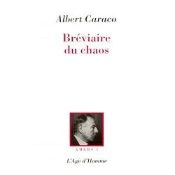 Le Bréviaire du chaos - Albert Caraco