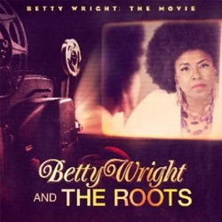 Betty Wright & The Roots - Betty Wright : The Movie (OST) - Complete CD