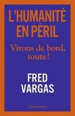 L'Humanité en Péril - Fred Vargas -