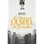 Chronique Le marquis Jamel de Sarcelles de Driss