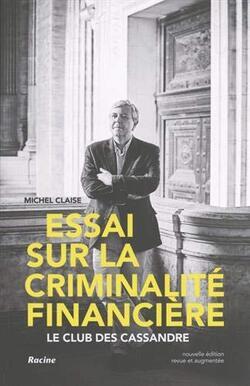 Essai sur la criminalité financière (Michel CLAISE)