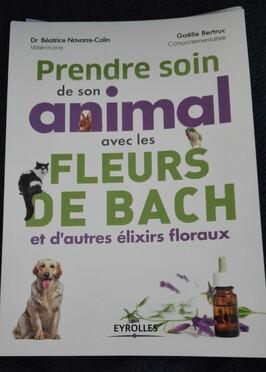Prendre soin de son animal avec les fleurs de Bach et d'autres élixirs floraux - B. Navarre-Colin, G. Bertruc