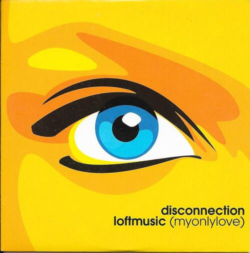 Disconnection - Loftmusic (My Only Love) 01
