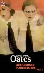 Délicieuses pourritures, Joyce Carol OATES