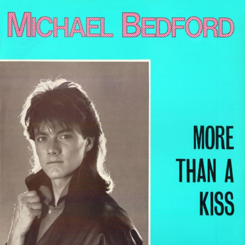 Michael Bedford - More Than A Kiss (1986)