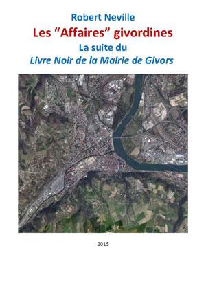 """Les """"Affaires"""" de Givors et son histoire politique"""