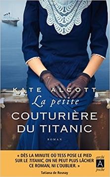 La Petite Couturière du Titanic ; Kate Alcott