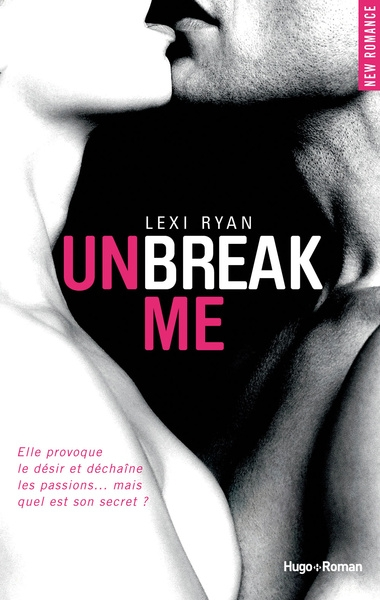 """Unbreak me"" de Lexi Ryan"