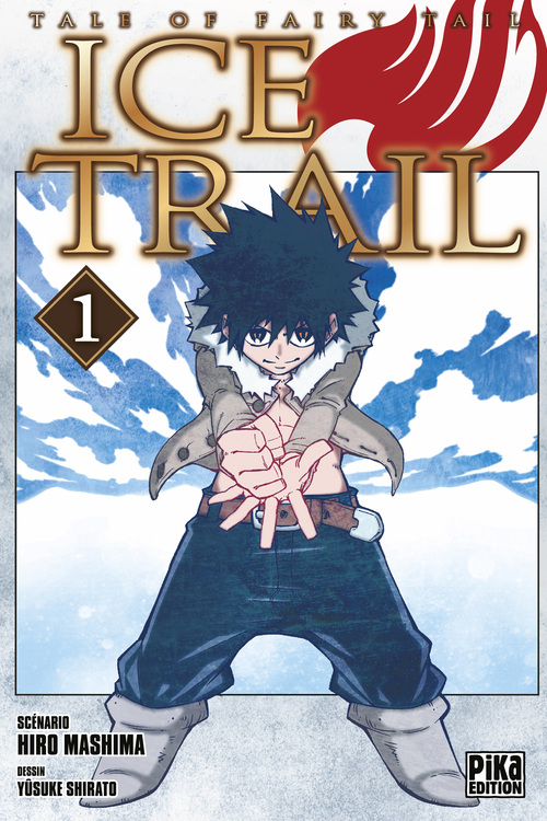 Tale of Fairy tail - Ice trail - Tome 01 - Hiro Mashima & Yûsuke Shirato