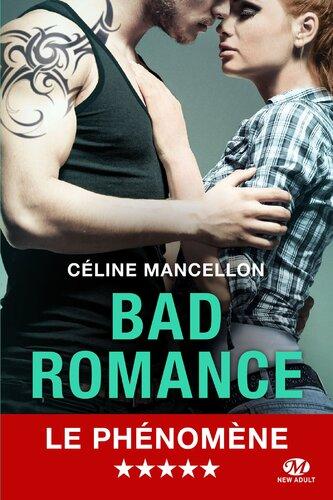 Bad romance, tome 1 (Céline Mancellon)
