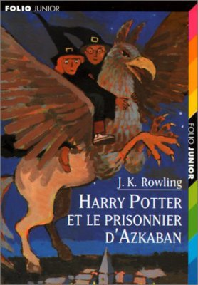 J.K Rowling : Harry Potter T3 - Harry Potter et le prisonnier d'Azkaban
