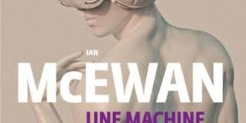Une machine comme moi - Ian McEwan -