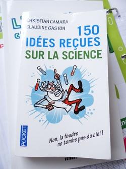 150 idées reçues sur la science - Christian Camara Claudine Gaston