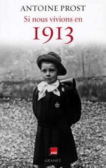 Si nous vivions en 1913, livre Antoine Prost