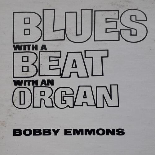 "BOBBY EMMONS ""BLUES WITH A BEAT WITH AN ORGAN"" LP on HI RECORDS HL 12024 © 1965"