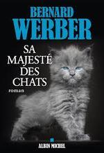 Sa majesté des chats - Bernard Werber -