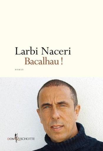 Bacalhau ! - Larbi Naceri