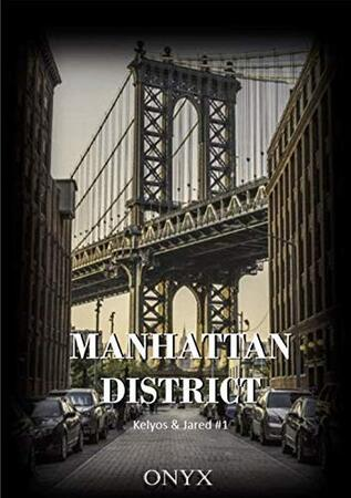 Manhattan District: Kelyos & Jared 1 et 2 de Onyx