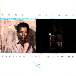 Tony Wilson - Walking the Highwire - Complete LP