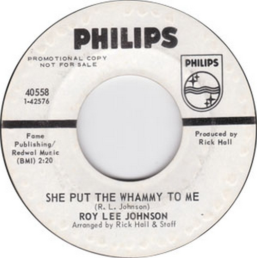 Roy Lee Johnson : She Put The Whammy To Me