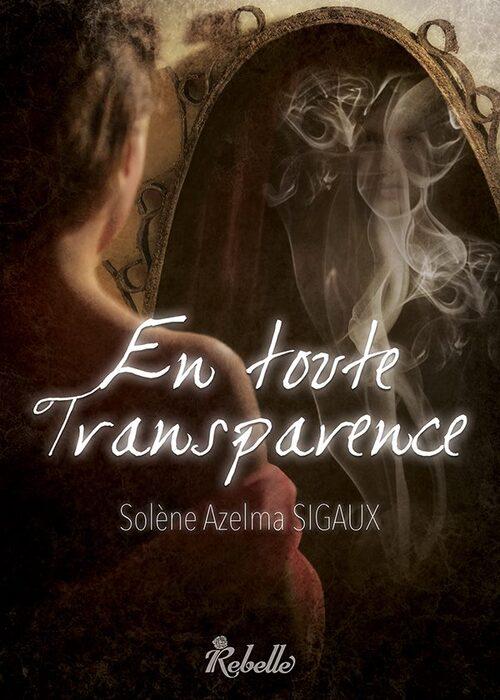 """""""En toute transparence"""" un roman fantastique jeunesse sous forme de conte contemporain avec une belle morale"""