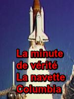 """La minute de vérité La navette Columbia : Le 1er février 2003, la navette spatiale Columbia revient sur Terre, après une mission scientifique en orbite de 16 jours. Quelques minutes avant l'atterrissage, l'appareil et ses sept astronautes sont désintégrés alors qu'ils entrent dans l'atmosphère. Depuis 1986 et la destruction de la navette Challenger, qui a explosé lors du décollage, la NASA n'avait plus rencontré d'incident. La commission d'enquête, chargée d'éclaircir les causes de l'accident, a conclu que la destruction de la navette était due à la perte d'un morceau d'isolant : un bloc de mousse qui a frappé l'aile gauche de la navette durant son décollage, condamnant l'équipage à une mort certaine lors de sa rentrée dans l'atmosphère... Cette série documentaire revient sur les instants précédant les plus grandes catastrophes historiques. Du pire accident industriel en Inde à la catastrophe du téléphérique en Italie, chaque épisode revient étape par étape sur les causes de ces tragédies. Enquêtes, témoignages, hypothèses et reconstitutions en images de synthèse vous permettent de revivre le déroulé des évènements, minute par minute ! ... ----- ... Chaine TV : RMC Découverte Date de diffusion : 17/08/2017 Réalisé par : Sid Bennett Présenté par : Richard Vaughan """"Narration"""" Nationalité : Américain Durée : 49min 59s Langue : Français"""