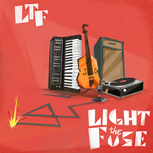 LTF - Light The Fuse (2015) [Nu-Jazz , Breakbeats , Instrumental]