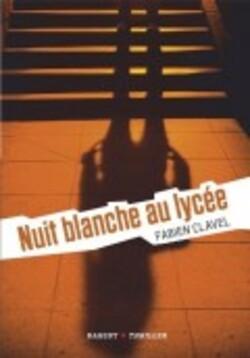 Nuit blanche au lycée, le nouveau roman de Fabien Clavel